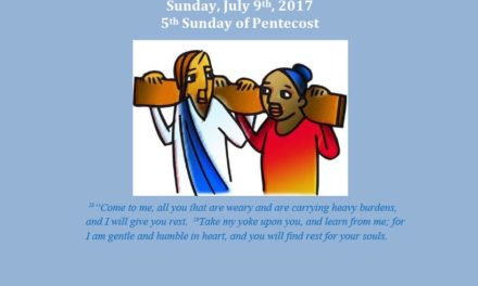 Sunday, July 9th, 2017 – Fifth Sunday of Pentecost