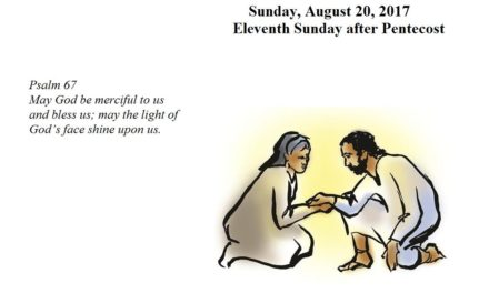 Sunday, August 20, 2017 Eleventh Sunday after Pentecost