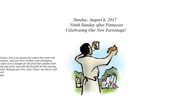 Sunday, August 6, 2017 Ninth Sunday after Pentecost