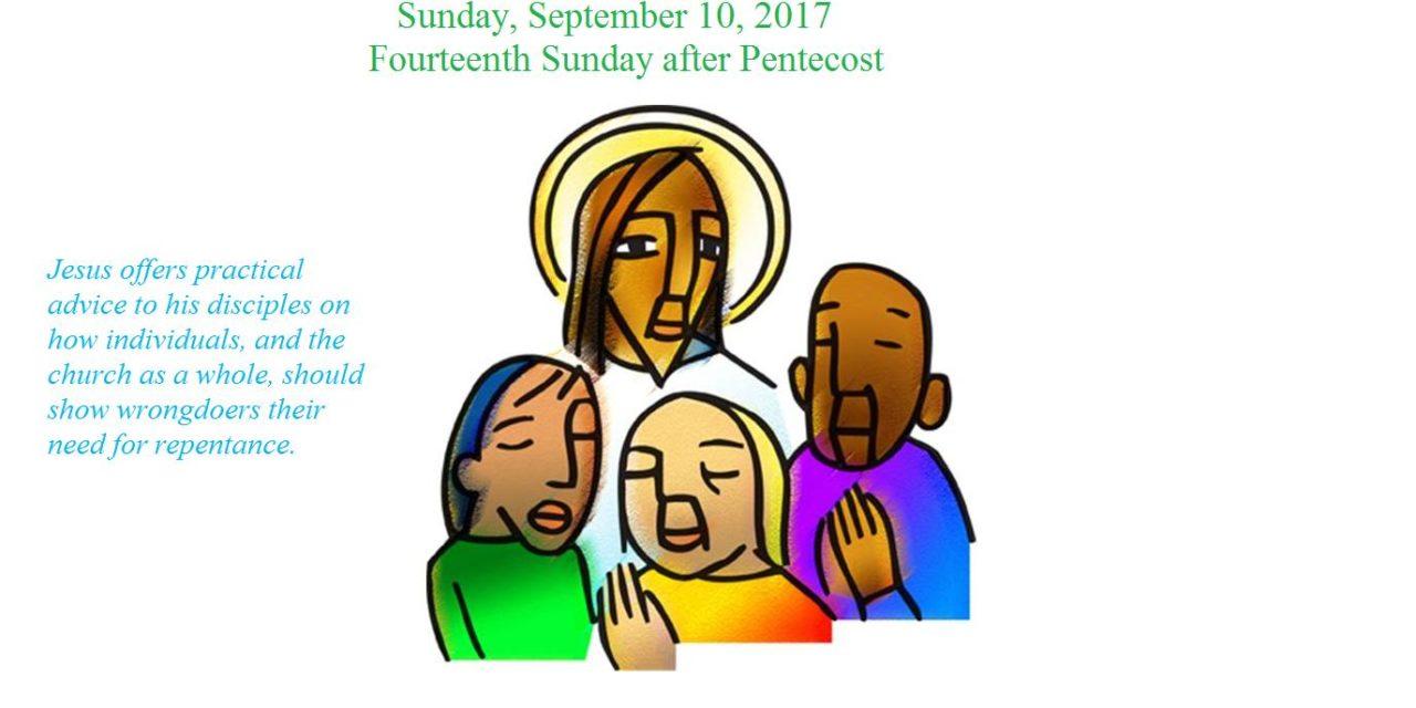 Sunday, September 10, 2017 Fourteenth Sunday after Pentecost