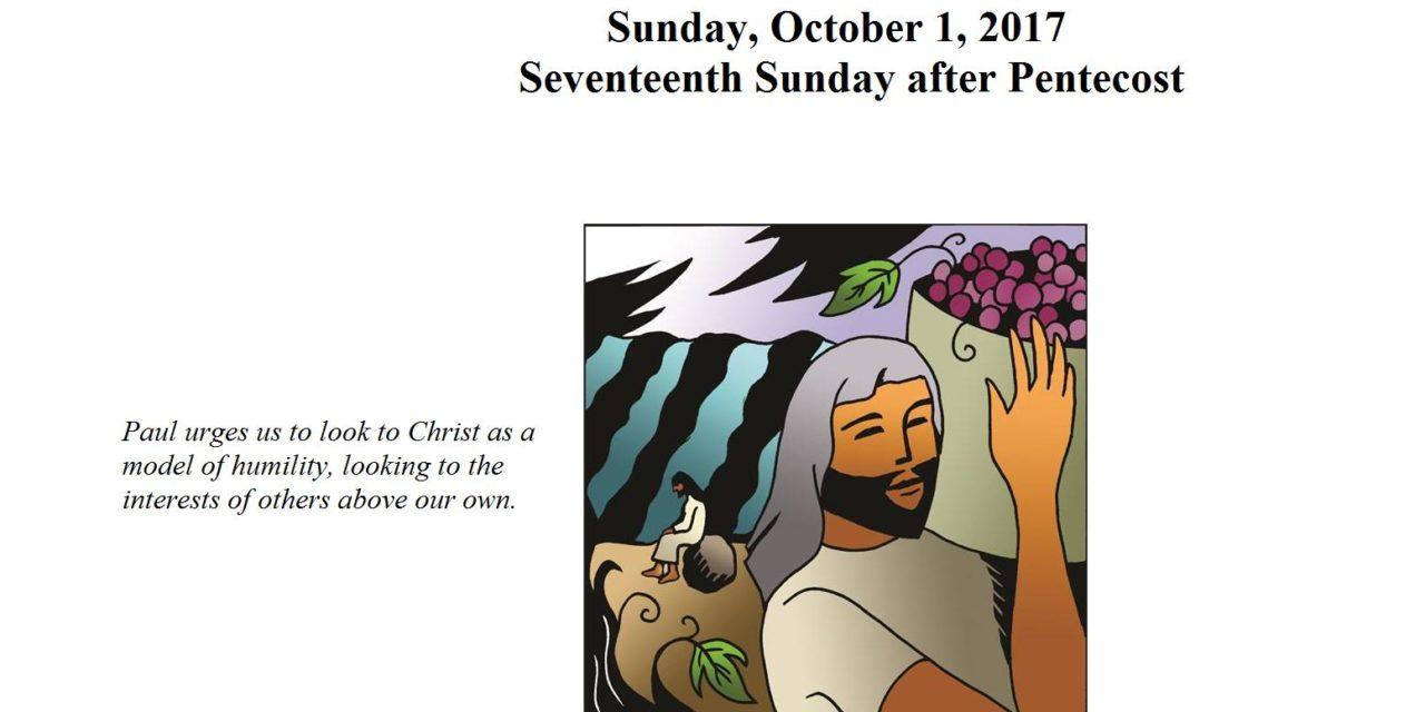 Sunday, October 1, 2017 Seventeenth Sunday after Pentecost