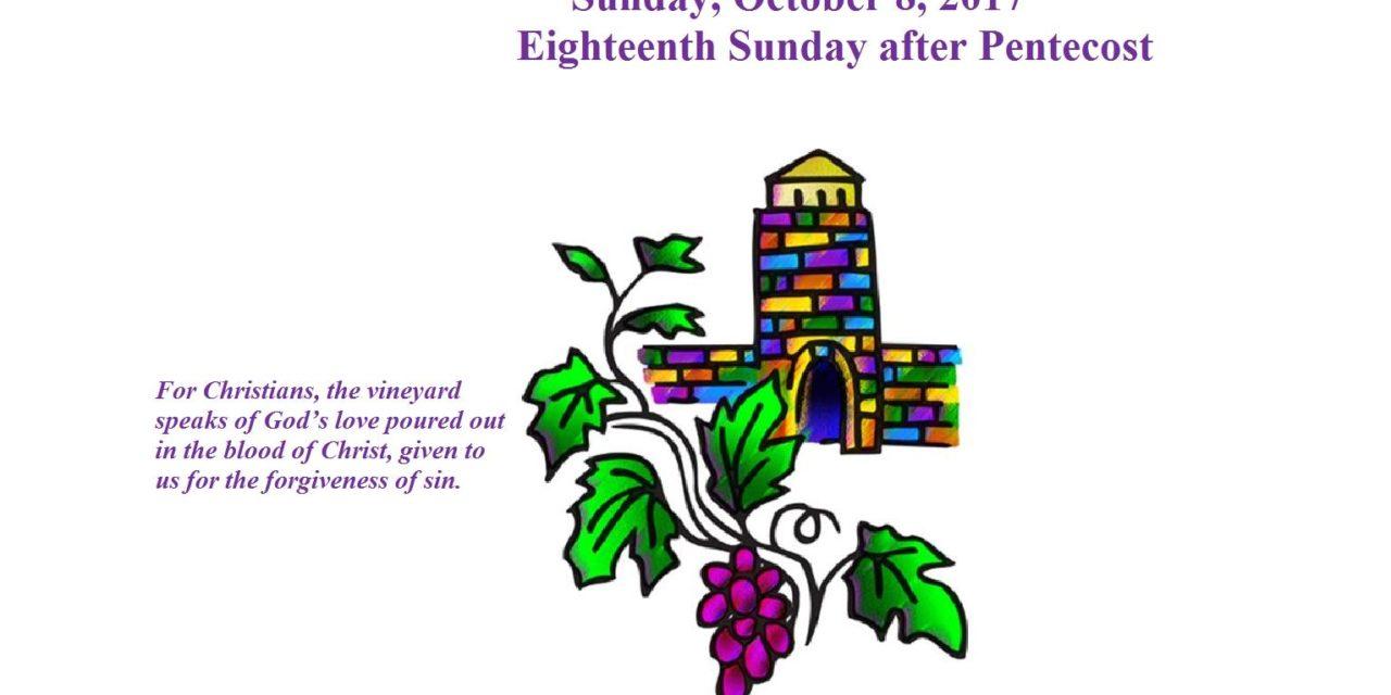 Sunday, October 8, 2017 Eighteenth Sunday after Pentecost