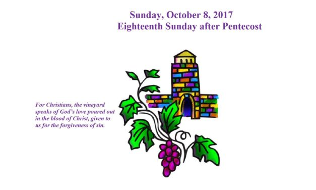 Sunday, October 8, 2017 Eighteenth Sunday after Pentecost