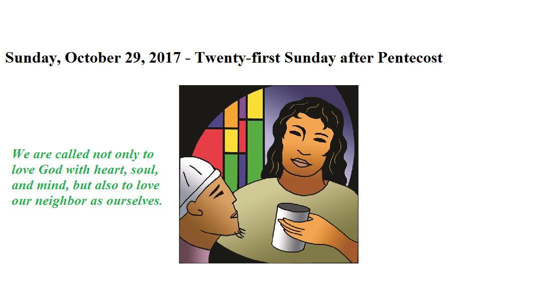 Sunday, October 29, 2017 Twenty-first Sunday after Pentecost