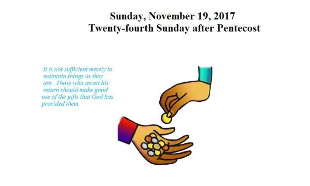 Sunday, November 19, 2017 Twenty-fourth Sunday after Pentecost