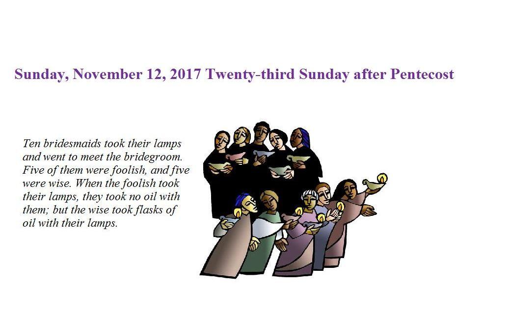 Sunday, November 12, 2017 Twenty-third Sunday after Pentecost