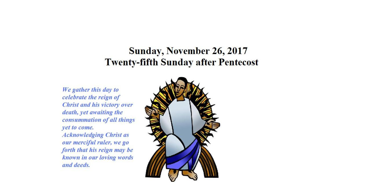 Sunday, November 26, 2017 Twenty-fifth Sunday after Pentecost