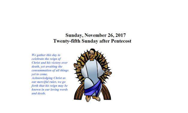 Sunday, November 26, 2017 Twenty-fifth Sunday after Pentecost