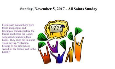 Sunday, November 5, 2017 All Saints Sunday