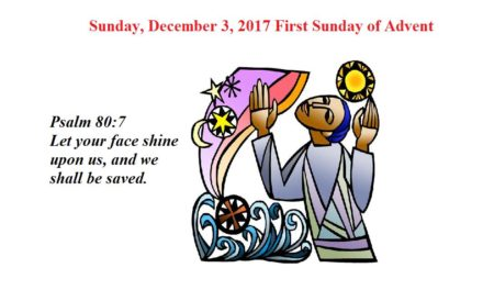 Sunday, December 3, 2017 First Sunday of Advent