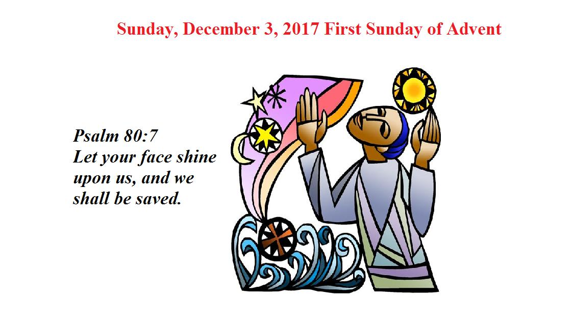 Sunday, December 3, 2017 First Sunday of Advent