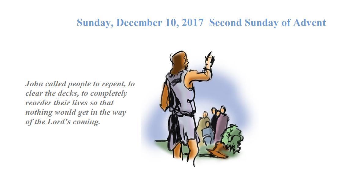 Sunday, December 10, 2017 Second Sunday of Advent