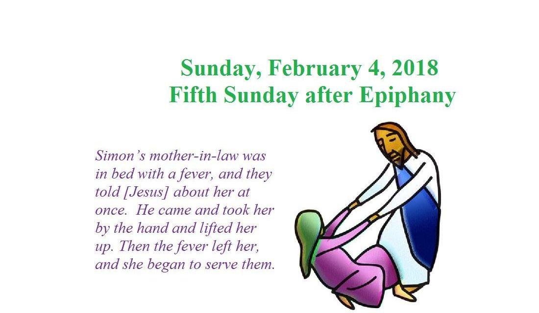 Sunday, February 4, 2018 – Fifth Sunday after Epiphany