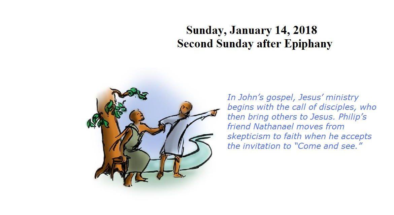Sunday, January 14, 2018 Second Sunday after Epiphany
