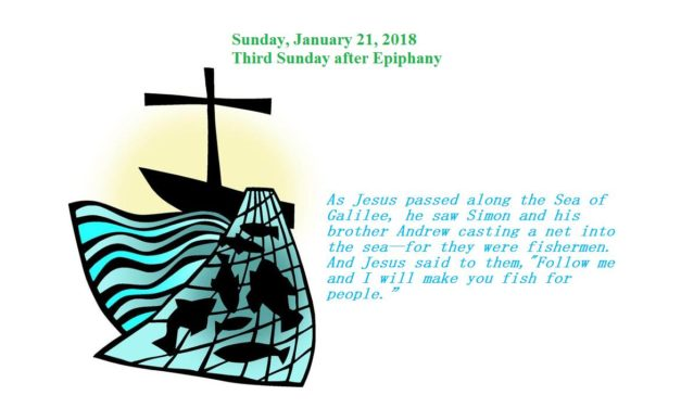 Sunday, January 21, 2018 Third Sunday after Epiphany