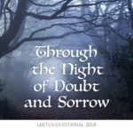 Through the Night of Doubt and Sorrow – Daily Devotions