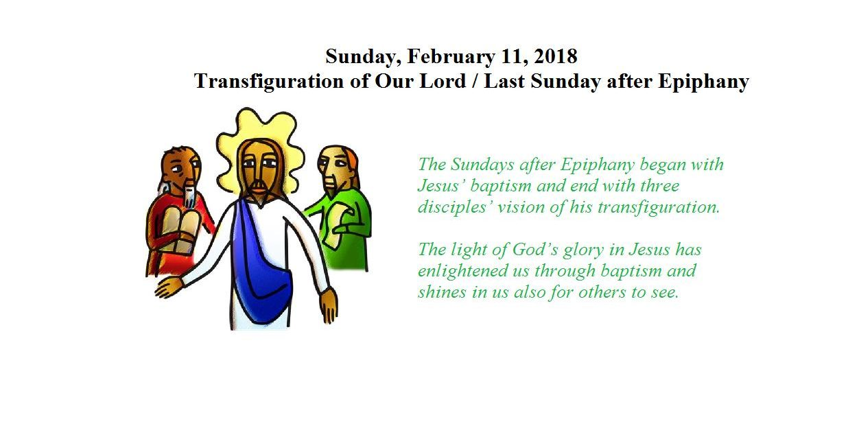 Sunday, February 11, 2018 Transfiguration of Our Lord / Last Sunday after Epiphany
