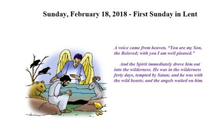 Sunday, February 18, 2018 First Sunday in Lent