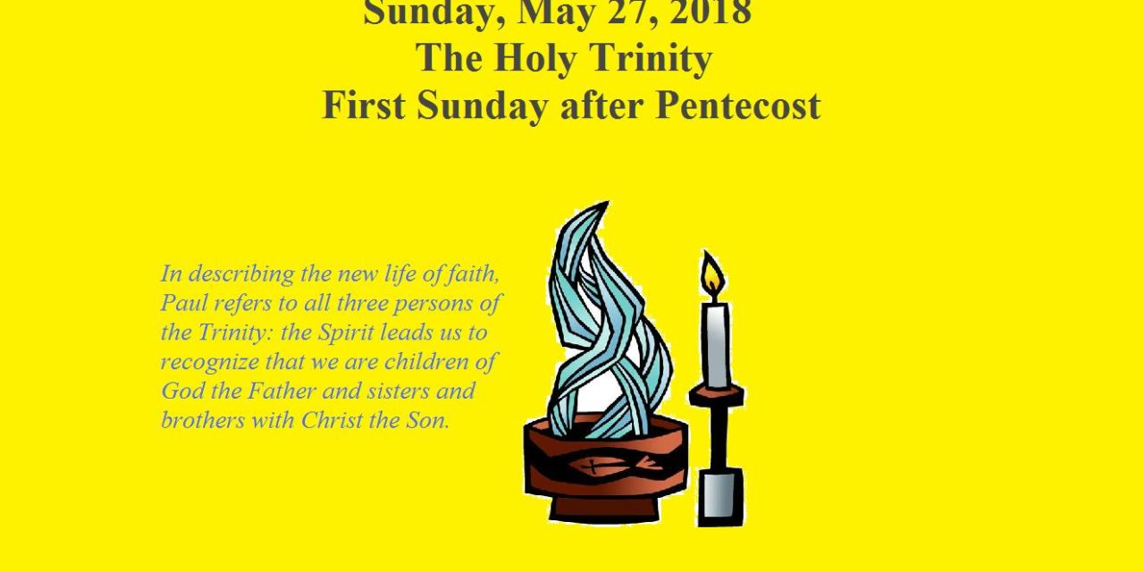 Sunday, May 27, 2018 The Holy Trinity First Sunday after Pentecost